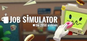 Job SImulator VR Arcade Experience